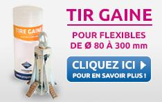 TIRE GAINE POUR FLEXIBLE